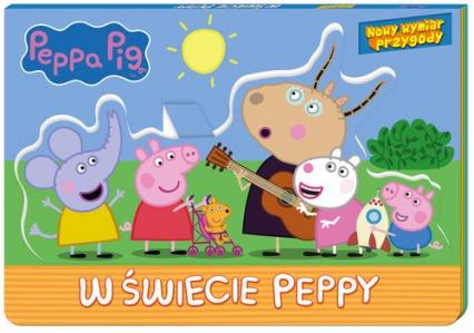 Peppa Pig Nowy wymiar przygody W świecie Peppy - zbiorowe opracowanie | okładka