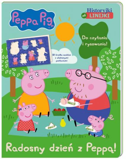 Peppa Pig Historyjki od linijki Radosny dzień z Peppą! - zbiorowe opracowanie   okładka