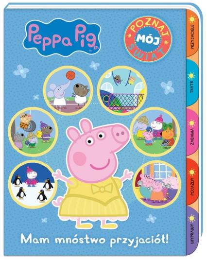 Peppa Pig Poznaj mój świat Mam mnóstwo przyjaciół! - zbiorowe opracowanie   okładka