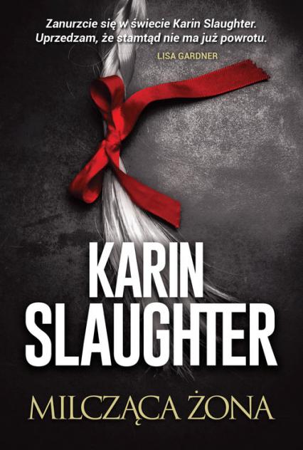 Milcząca żona - Karin Slaughter | okładka