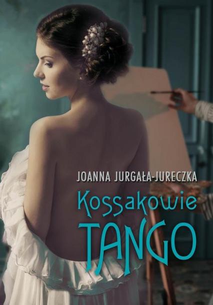 Kossakowie Tango - Joanna Jurgała-Jureczka   okładka