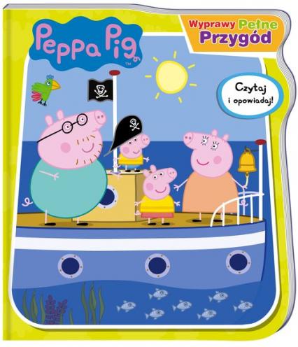 Peppa Pig Wyprawy pełne przygód - zbiorowe opracowanie | okładka