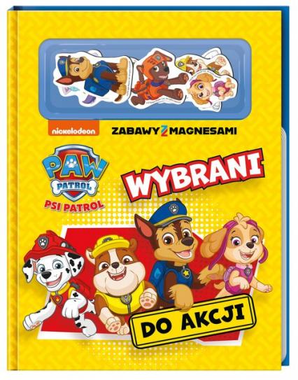 Psi Patrol Zabawy z magnesami Wybrani do akcji - zbiorowe opracowanie | okładka