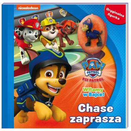 Psi patrol Witamy w bajce! Chase zaprasza - zbiorowe opracowanie | okładka