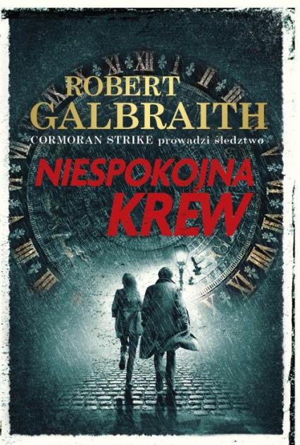 Niespokojna krew - Galbraith Robert (pseudonim J.K. Rowling)   okładka