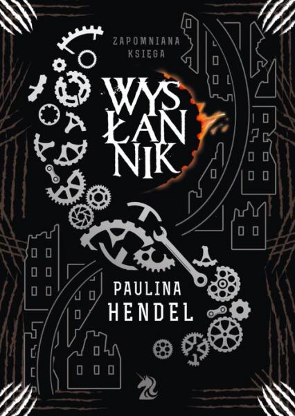 Wysłannik Zapomniana Księga Tom 4 - Paulina Hendel | okładka