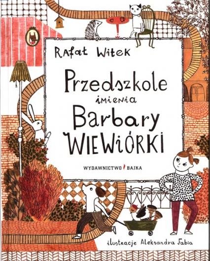 Przedszkole imienia Barbary Wiewiórki - Rafał Witek | okładka