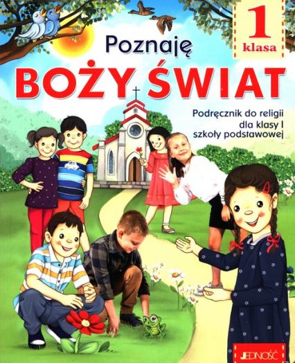 Poznaję Boży świat 1 Podręcznik do religii Szkoła podstawowa - Kondrak Elżbieta, Mielnicki Krzysztof | okładka