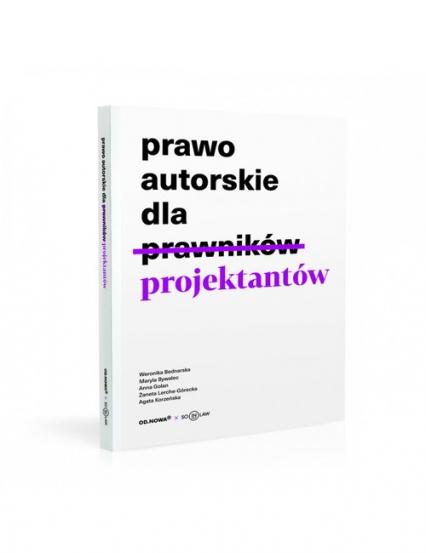 Prawo autorskie dla projektantów - Bednarska Weronika, Bywalec Maryla, Golan Anna, Lerche-Górecka Żaneta | okładka