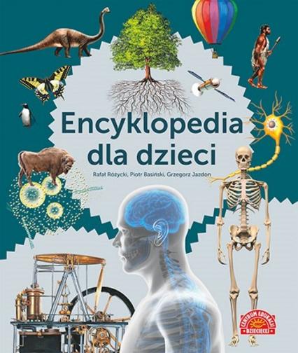 Encyklopedia dla dzieci - Różycki Rafał, Basiński Piotr, Jazdon Grzegorz | okładka