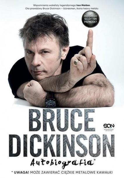 Bruce Dickinson Do czego służy ten przycisk? Autobiografia - Bruce Dickinson   okładka