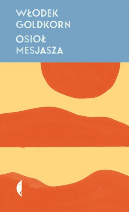 Osioł Mesjasza - Włodek Goldkorn | okładka