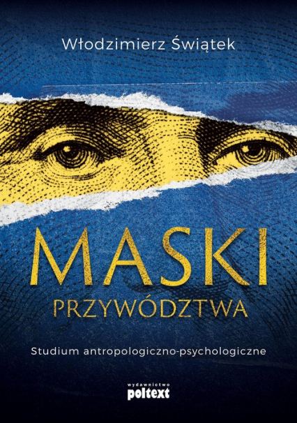 Maski przywództwa Studium antropologiczno-kulturowe - Włodzimierz Świątek   okładka