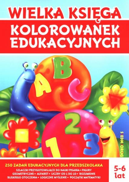 Wielka księga kolorowanek edukacyjnych - Tamara Michałowska | okładka