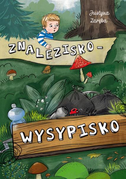 Znalezisko wysypisko - Justyna Zaręba | okładka