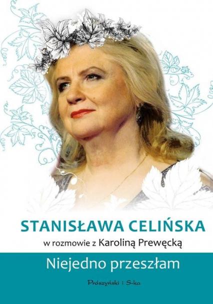 Stanisława Celińska Niejedno przeszłam - Karolina Prewęcka | okładka
