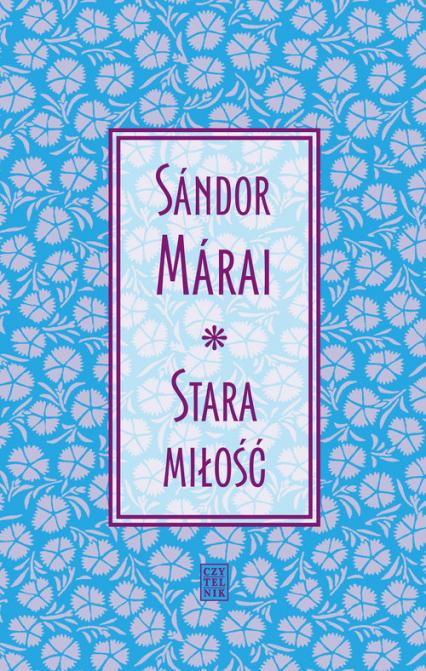 Stara miłość - Sandor Marai | okładka