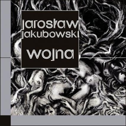Wojna - Jarosław Jakubowski | okładka