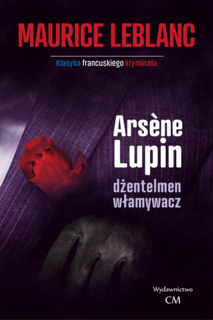 Arsene Lupin dżentelmen włamywacz - Maurice Leblanc | okładka