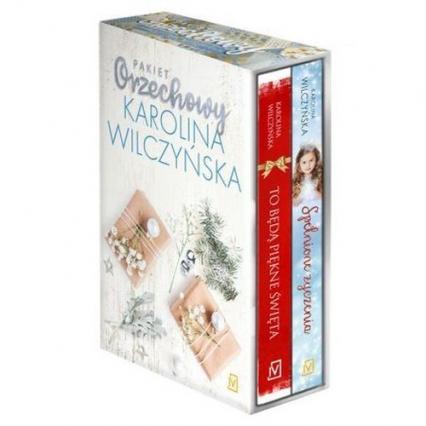 Pakiet orzechowy: To będą piękne święta / Spełnione życzenia - Karolina Wilczyńska | okładka
