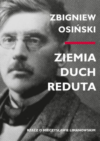 Ziemia - duch - Reduta Rzecz o Mieczysławie Limanowskim - Zbigniew Osiński | okładka
