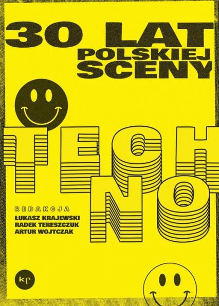 30 lat polskiej sceny techno - Tereszczuk Radosław, Krajewski Łukasz, Wojtczak Artur | okładka