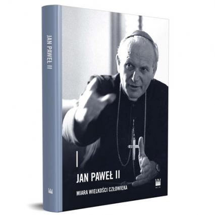 Jan Paweł II - miara wielkości człowieka - zbiorowa Praca | okładka