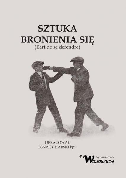 Sztuka bronienia się - Ignacy Harski | okładka