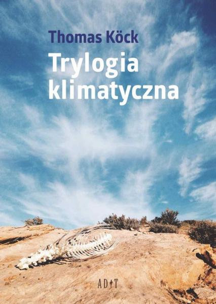 Trylogia klimatyczna - Thomas Köck | okładka
