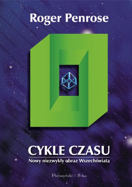 Cykle czasu Nowy niezwykły obraz Wszechświata - Roger Penrose   okładka