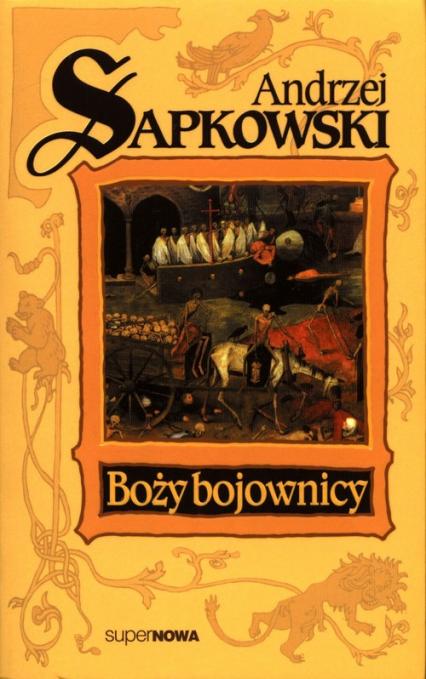 Boży bojownicy Trylogia Husycka Tom 2 - Andrzej Sapkowski   okładka