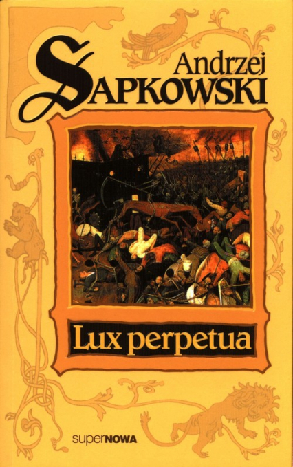 Lux perpetua Trylogia Husycka Tom 3 - Andrzej Sapkowski | okładka
