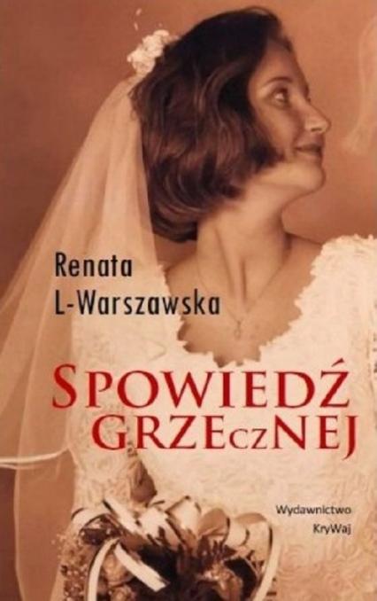 Spowiedź grzecznej - Renata L-Warszawska   okładka