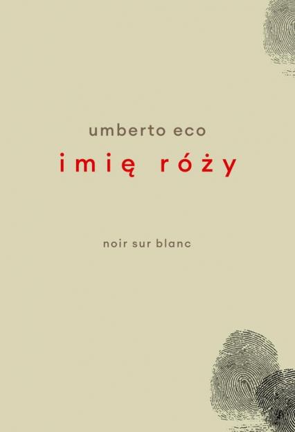 Imię róży Wydanie poprawione przez autora Wydanie z rysunkami Autora - Umberto Eco | okładka