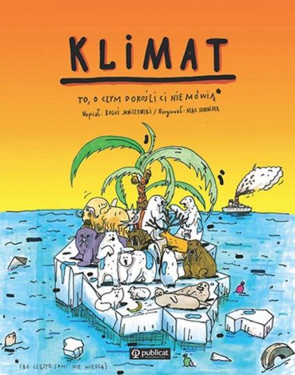 Klimat To, o czym dorośli Ci nie mówią - Janiszewski Boguś, Skorwider Max | okładka
