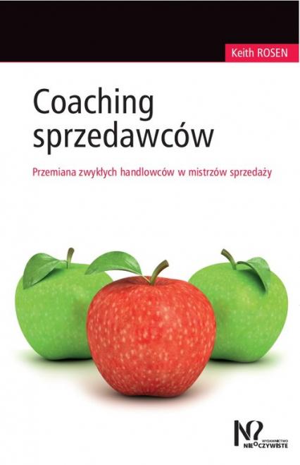 Coaching sprzedawców Przemiana zwykłych handlowców w mistrzów sprzedaży - Keith Rosen | okładka