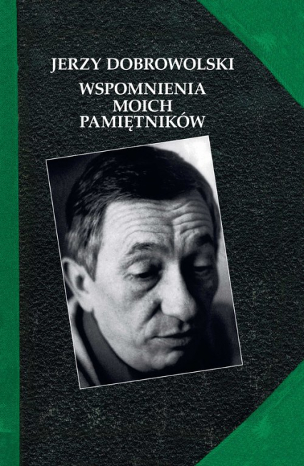 Wspomnienia moich pamiętników - Jerzy Dobrowolski   okładka