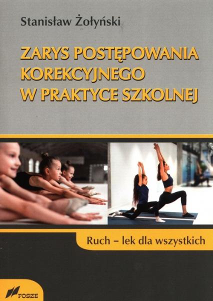 Zarys postępowania korekcyjnego w praktyce szkolnej Ruch lek dla wszystkich - Stanisław Żołyński | okładka