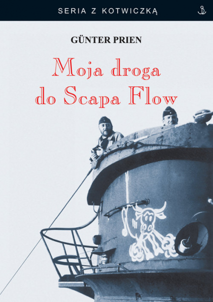 Moja droga do Scapa Flow - Gunter Prien   okładka