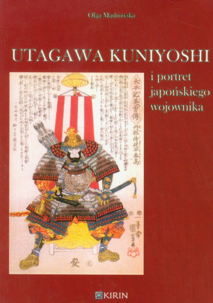 Utagawa Kuniyoshi i portret japońskiego wojownika - Olga Mądrowska | okładka