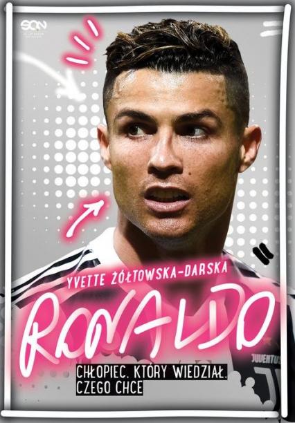 Ronaldo Chłopiec, który wiedział, czego chce - Yvette Żółtowska-Darska | okładka