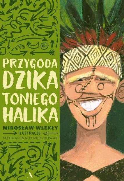 Przygoda dzika Toniego Halika - Mirosław Wlekły | okładka