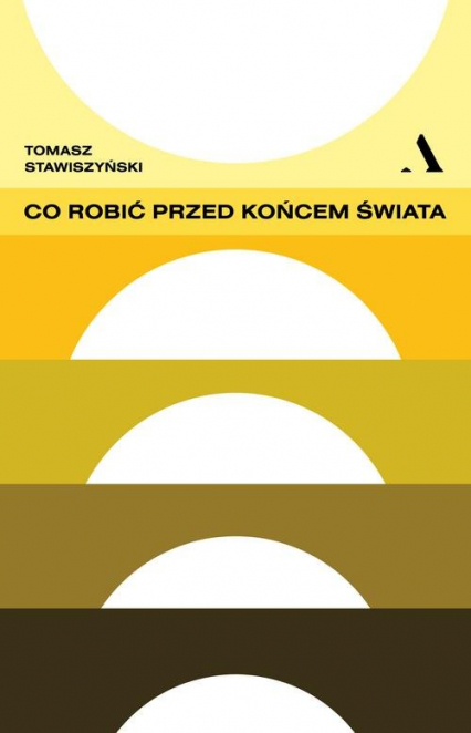 Co robić przed końcem świata - Tomasz Stawiszyński | okładka