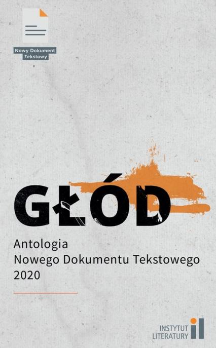 Głód Antologia Nowego Dokumentu Tekstowego 2 - zbiorowa Praca | okładka