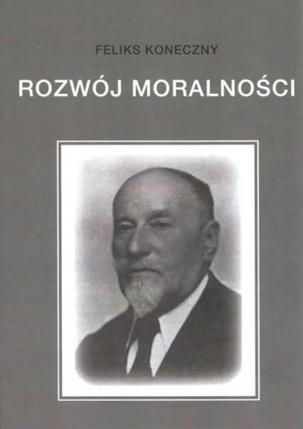 Rozwój moralności - Feliks Koneczny   okładka