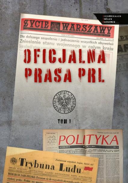 Oficjalna prasa w PRL Tom 1 -    okładka