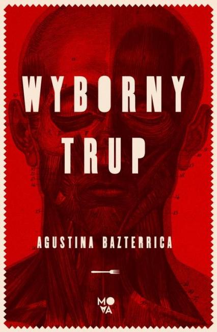 Wyborny trup - Agustina Bazterrica | okładka