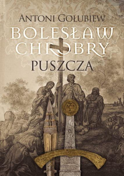 Bolesław Chrobry Puszcza - Antoni Gołubiew   okładka
