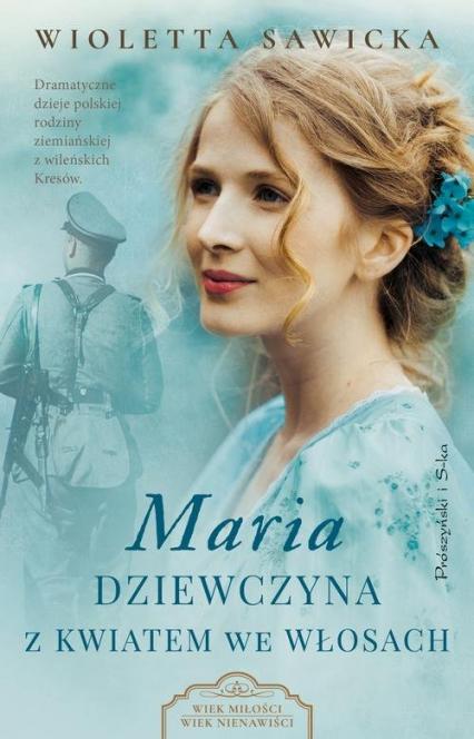 Maria Dziewczyna z kwiatem we włosach - Wioletta Sawicka   okładka