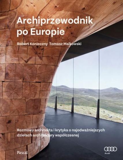 Archiprzewodnik po Europie - Tomasz Malkowski, Robert Konieczny | okładka